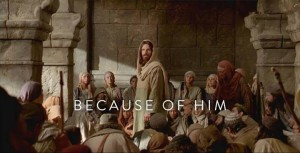 Because of Him